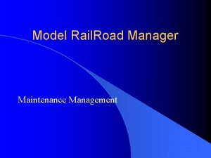 Model Rail Road Manager Maintenance Management Railroad Maintenance