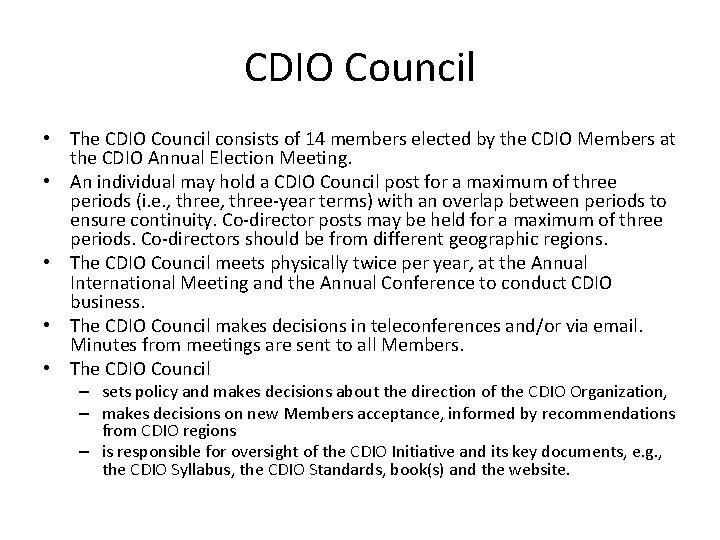 CDIO Council The CDIO Council consists of 14