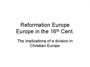 Reformation Europe th Europe in the 16 Cent