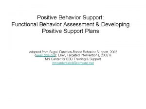 Positive Behavior Support Functional Behavior Assessment Developing Positive