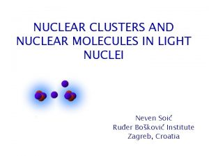 NUCLEAR CLUSTERS AND NUCLEAR MOLECULES IN LIGHT NUCLEI
