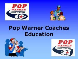 Pop Warner Coaches Education Coaches Education Training Unit