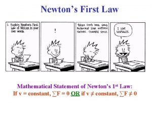 Newtons First Law Mathematical Statement of Newtons 1