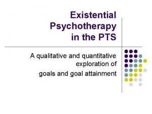 Existential Psychotherapy in the PTS A qualitative and