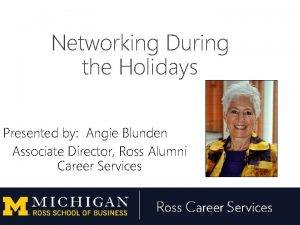 Networking During the Holidays Presented by Angie Blunden