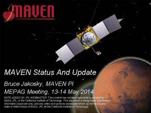 MAVEN Status And Update Bruce Jakosky MAVEN PI