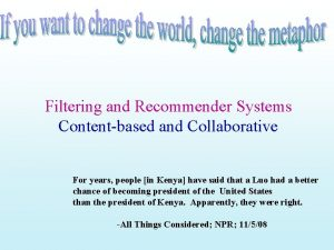 Filtering and Recommender Systems Contentbased and Collaborative For