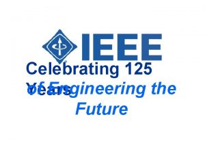 Celebrating 125 of Engineering the Years Future DID