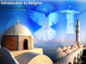 Introduction to Religion Types and Locations Religion language