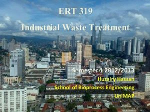 ERT 319 Industrial Waste Treatment Semester 1 20122013