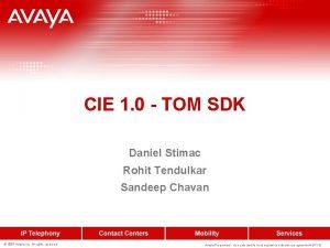 CIE 1 0 TOM SDK Daniel Stimac Rohit