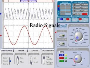 Radio Signals Modulation Defined The purpose of radio