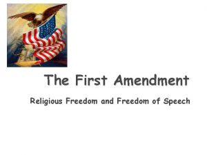 The First Amendment Religious Freedom and Freedom of