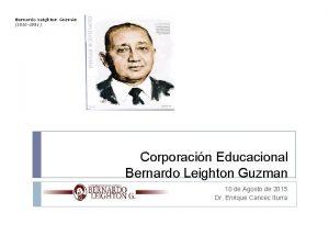 Bernardo Leighton Guzmn 1910 1995 Corporacin Educacional Bernardo