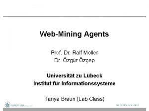 WebMining Agents Prof Dr Ralf Mller Dr zgr