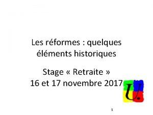 Les rformes quelques lments historiques Stage Retraite 16