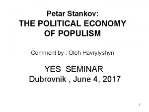 Petar Stankov THE POLITICAL ECONOMY OF POPULISM Comment
