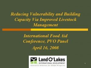 Reducing Vulnerability and Building Capacity Via Improved Livestock