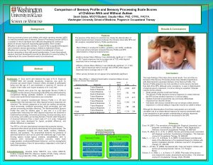 Comparison of Sensory Profile and Sensory Processing Scale