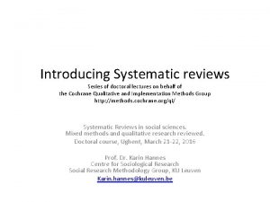Introducing Systematic reviews Series of doctoral lectures on