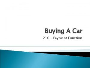 Buying A Car 210 Payment Function Buying a
