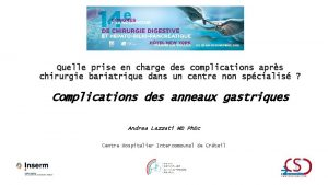 Quelle prise en charge des complications aprs chirurgie
