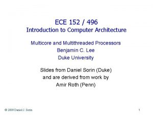ECE 152 496 Introduction to Computer Architecture Multicore