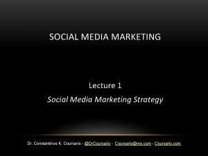 SOCIAL MEDIA MARKETING Lecture 1 Social Media Marketing