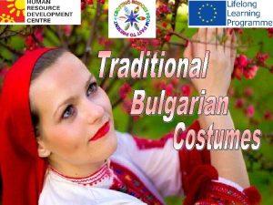 Around 60 years ago Traditional Bulgarian costume was