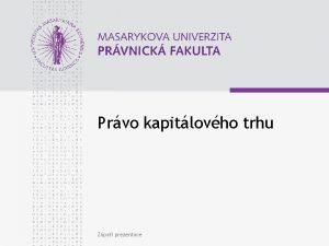 Prvo kapitlovho trhu Zpat prezentace www law muni
