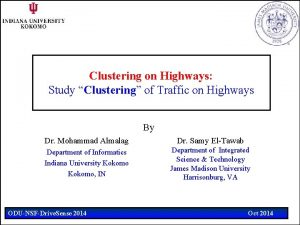 Clustering on Highways Study Clustering of Traffic on