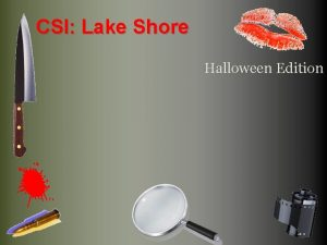 CSI Lake Shore Halloween Edition CSI Lake Shore