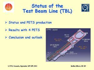 Status of the Test Beam Line TBL Status