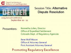 Session Title Alternative Dispute Resolution Presenters Kennetha Julien
