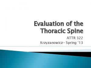Evaluation of the Thoracic Spine ATTR 322 Krzyzanowicz
