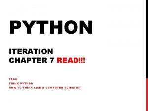 PYTHON ITERATION CHAPTER 7 READ FROM THINK PYTHON