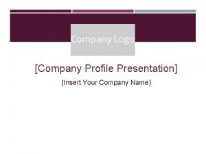 Company Profile Presentation Insert Your Company Name MISSION
