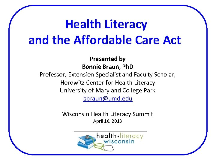 Health Literacy and the Affordable Care Act Presented