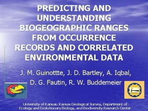 PREDICTING AND UNDERSTANDING BIOGEOGRAPHIC RANGES FROM OCCURRENCE RECORDS