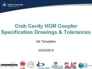 Crab Cavity HOM Coupler Specification Drawings Tolerances Nik