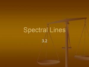 Spectral Lines 3 2 Spectral Line formation n