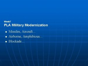 Week 7 PLA Military Modernization n Missiles Aircraft