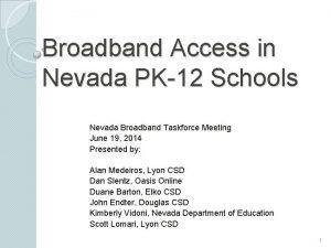 Broadband Access in Nevada PK12 Schools Nevada Broadband