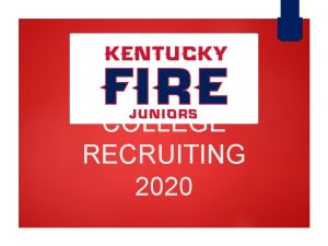 COLLEGE RECRUITING 2020 KFJ College Recruiting Hello and