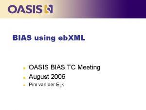 BIAS using eb XML n OASIS BIAS TC