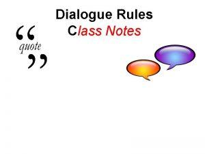 Dialogue Rules Class Notes Dialogue Rules Class Notes