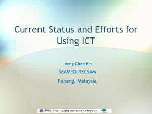 Current Status and Efforts for Using ICT Leong