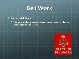 Bell Work Todays Bell Work On your note