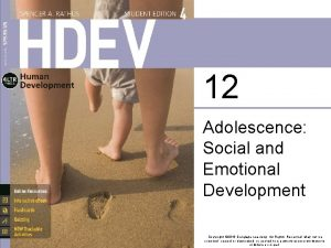 12 Adolescence Social and Emotional Development Copyright 2016