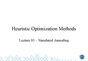 Heuristic Optimization Methods Lecture 03 Simulated Annealing Simulated